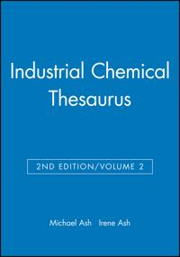 Industrial Chemical Thesaurus, 2nd Edition, Volume 2, 2nd Edition