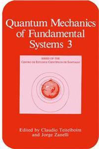 Quantum Mechanics of Fundamental Systems