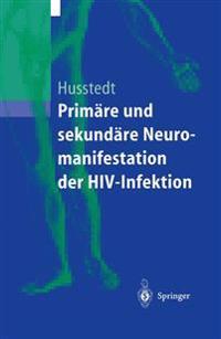 Prim�re Und Sekund�re Neuromanifestationen Der Hiv-Infektion