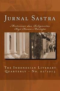 Jurnal Sastra: The Indonesian Literary Quarterly No. 2/2013