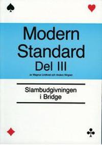 Modern standard. D. 3, Slambudgivningen
