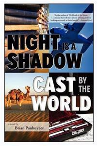 Night Is a Shadow Cast by the World