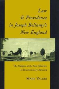 Law and Providence in Joseph Bellamy's New England