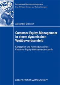 Customer-Equity-Management in einem dynamischen wettbewerbumfeld