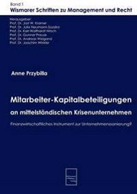 Mitarbeiter-Kapitalbeteiligungen an Mittelstandischen Krisenunternehmen