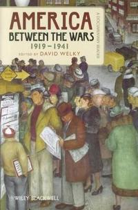America Between the Wars, 1919-1941: A Documentary Reader