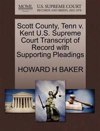 Scott County, Tenn V. Kent U.S. Supreme Court Transcript of Record with Supporting Pleadings