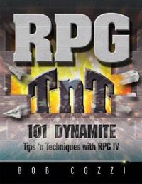 RPG TnT: 101 Dynamite Tips 'n Techniques with RPG IV