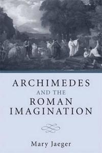 Archimedes and the Roman Imagination