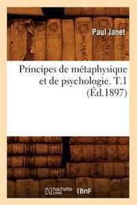 Principes de Metaphysique Et de Psychologie. T.1 (Ed.1897)