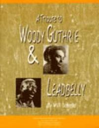 A Tribute to Woody Guthrie And Leadbelly Student Textbook