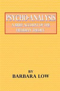 Psycho-Analysis a Brief Account of the Freudian Theory
