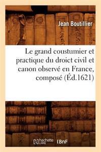 Le Grand Coustumier Et Practique Du Droict Civil Et Canon Observe En France, Compose (Ed.1621)