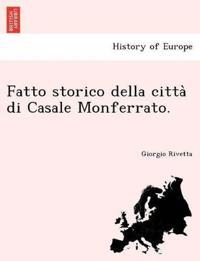 Fatto Storico Della Citta` Di Casale Monferrato.