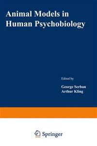 Animal Models in Human Psychobiology