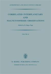 Correlated Interplanetary and Magnetospheric Observations
