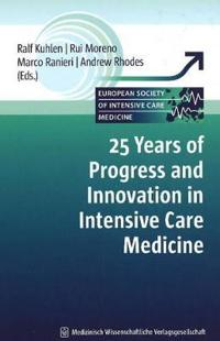 25 Years of Progress and Innovation in Intensive Care Medicine