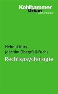 Rechtspsychologie: Forensische Grundlagen Und Begutachtung.Ein Lehrbuch Fur Studium Und Praxis
