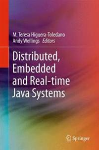 Distributed, Embedded and Real-Time Java Systems