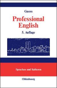 Professional English in Science and Technology. Englisch fur Wissenschaftler und Studenten