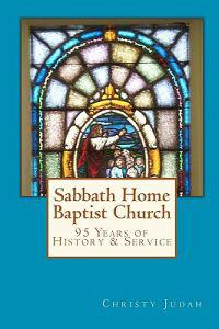 Sabbath Home Baptist Church: 95 Years of History & Service