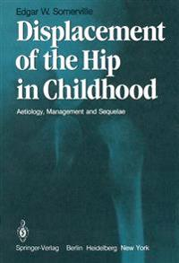 Displacement of the Hip in Childhood