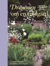 Drömmen om en trädgård : planering inspiration växtval