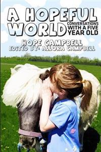 A Hopeful World: Conversations with a Five Year Old