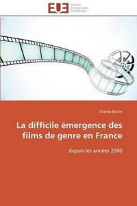 La Difficile �mergence Des Films de Genre En France