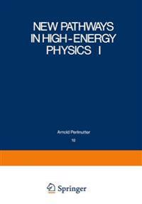 New Pathways in High-energy Physics I