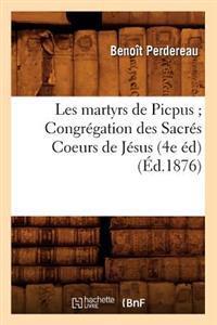 Les Martyrs de Picpus;congregation Des Sacres Coeurs de Jesus (4e Ed) (Ed.1876)