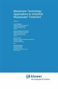 Membrane Technology: Applications to Industrial Wastewater Treatment