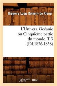 L'Univers. Oceanie Ou Cinquieme Partie Du Monde. T 3 (Ed.1836-1838)