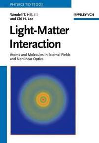 Light-Matter Interaction: Atoms and Molecules in External Fields and Nonlinear Optics