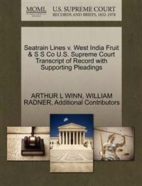 Seatrain Lines V. West India Fruit & S S Co U.S. Supreme Court Transcript of Record with Supporting Pleadings
