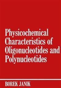 Physicochemical Characteristics of Oligonucleotides and Polynucleotides