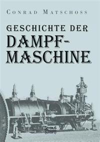 Geschichte Der Dampfmaschine