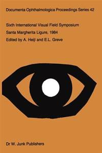 Sixth International Visual Field Symposium