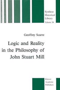 Logic and Reality in the Philosophy of John Stuart Mill