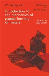 Introduction to the Mechanics of Plastic Forming of Metals