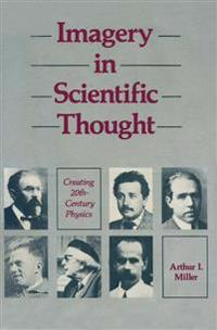 Imagery in Scientific Thought Creating 20th-Century Physics