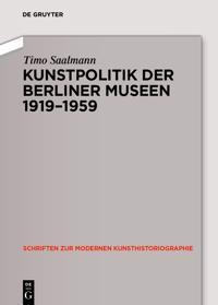 Kunstpolitik der Berliner Museen 1919-1959