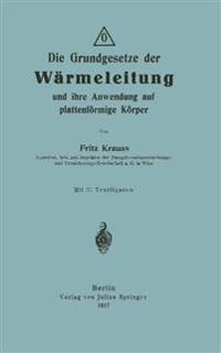 Die Grundgesetze Der Warmeleitung Und Ihre Anwendung Auf Plattenformige Korper