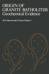 Origin of Granite Batholiths Geochemical Evidence