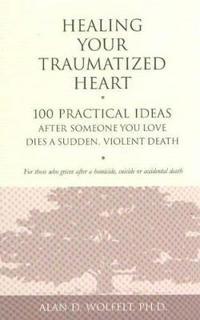 Healing Your Traumatized Heart