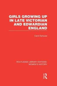 Girls Growing Up in Late Victorian and Edwardian England