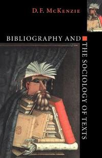 Bibliography and the Sociology of Texts