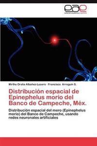 Distribucion Espacial de Epinephelus Morio del Banco de Campeche, Mex.