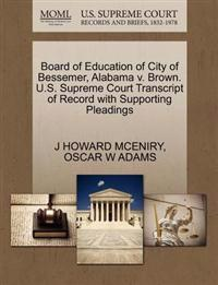 Board of Education of City of Bessemer, Alabama V. Brown. U.S. Supreme Court Transcript of Record with Supporting Pleadings