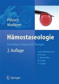 Hämostaseologie: Grundlagen, Diagnostik Und Therapie